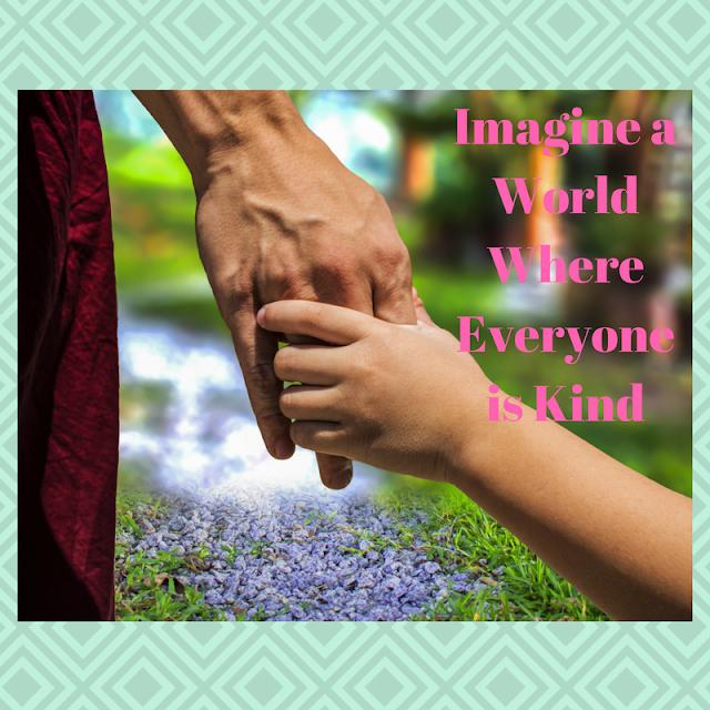 Poem: Imagine a World Where Everyone is Kind.