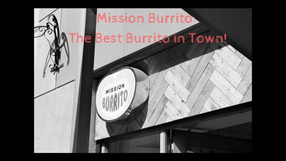 Mission Burrito: The Best Burrito in Town!