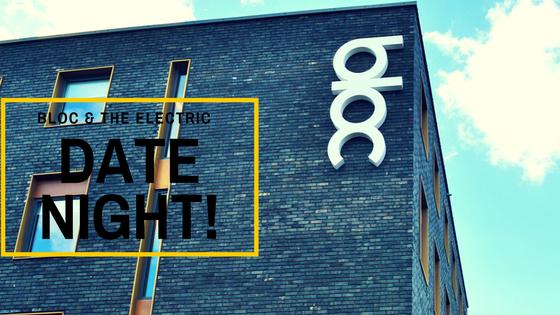 BLOC Hotel & The Electric Cinema Date Night!