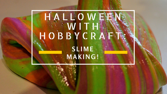 Halloween With Hobbycraft #4: Slime Making!