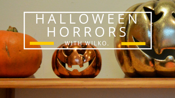 Halloween Horrors With Wilko.