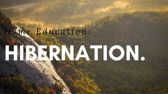 Home Education: Hibernation