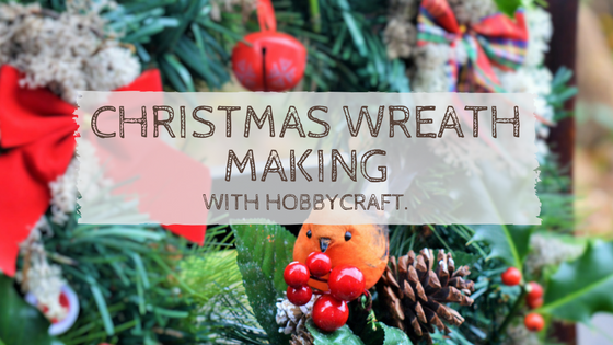 Christmas Wreath Making With Hobbycraft.