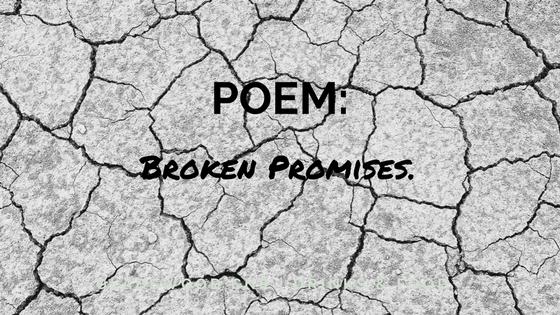 Poem: Broken Promises.