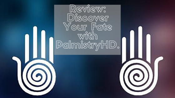 Review: Discover Your Fate with PalmistryHD.