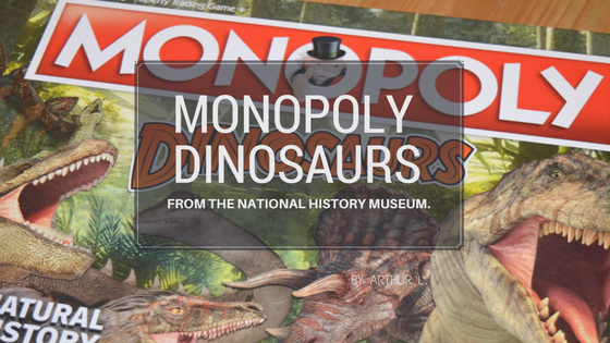 Review: Monopoly Dinosaurs From the National History Museum.