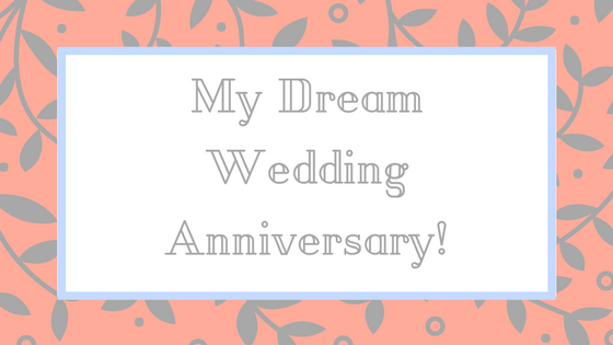 Pink and grey title with 'My Dream Wedding Anniversary'.