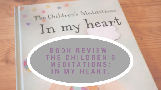 Book Review – The Children's Meditations: In my Heart.