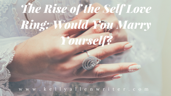 The Rise of the Self Love Ring: Would You Marry Yourself?