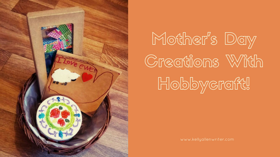Mother's Day Creations With Hobbycraft!