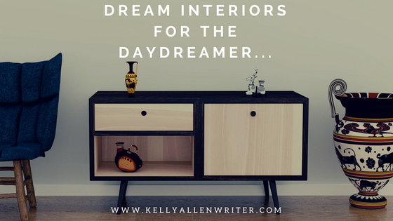 Dream Interiors for the Daydreamer…