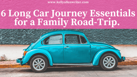 6 Long Car Journey Essentials for a Family Road-Trip.