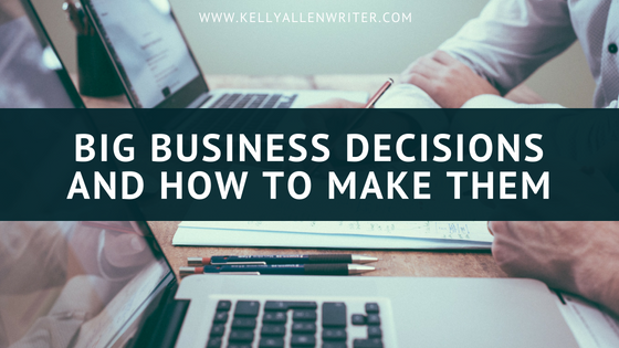 Big Business Decisions and How to Make Them