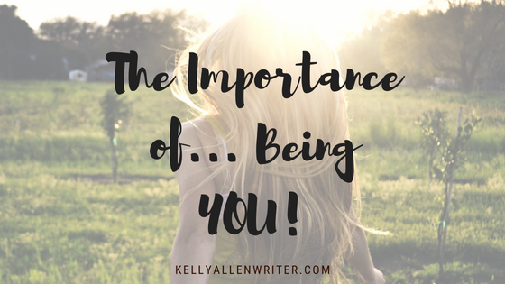 The Importance of… Being YOU!