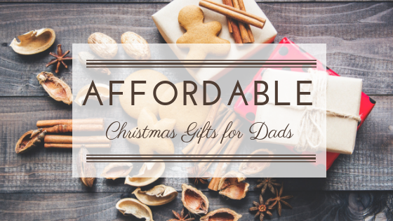 Affordable Christmas Gifts for Dads