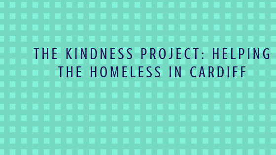 The Kindness Project: Helping the Homeless in Cardiff, Christmas 2018